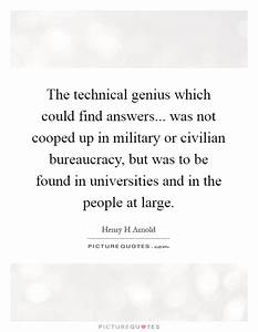 The technical g... Military Genius Quotes