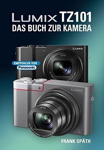 kamera zur überwachung bucher des lichts lumix tz101 das buch zur kamera