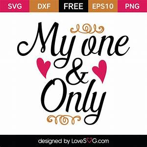 My one and Only... Lovesvg
