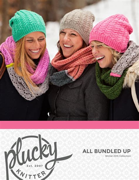 All Bundled Up - Winter 2015 Collection by Plucky Knitter ...