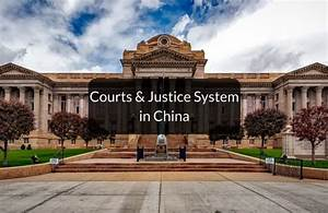 The Hierarchy of Courts And Justice System in China