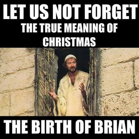 Life Of Brian Meme - pin by scotty wise on humorisms pinterest