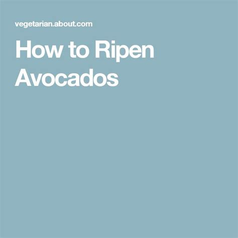 how to ripen avocados 17 best ideas about ripen avocado on pinterest how to eat grapefruit kitchen measurement
