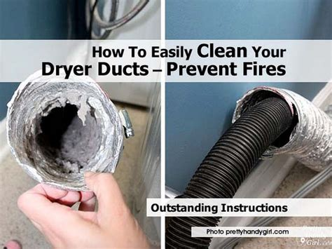 clean dryer vent how to easily clean your dryer ducts prevent fires