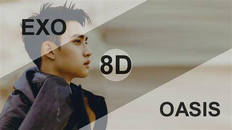 exo oasis exo 엑소 oasis 오아시스 8d use headphone youtube