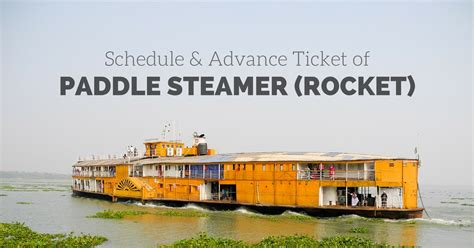 Paddle Boat Price In Bangladesh by Paddle Steamer Rocket In Bangladesh Schedule Advance