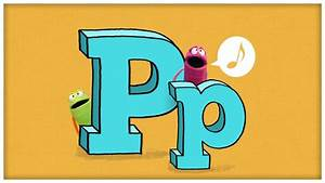 Abc Song   U0026quot The Letter P U0026quot  By Storybots