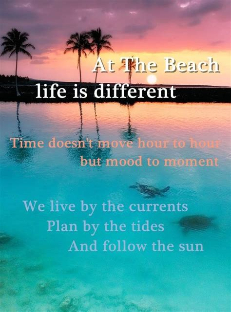 """Beach Sayings """" At The Beach Life Is Different Time Doesn"""