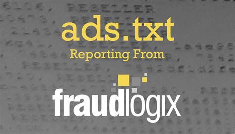 Fraudlogix First To Integrate Adstxt Reporting Within