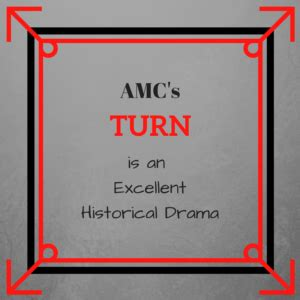 Amc's Turn Is An Excellent Historical Drama