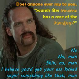 Case Of The Mondays Meme - things doug thinks sounds like someone has a case of the mondays