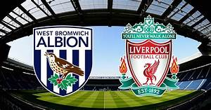 West Brom vs Liverpool RECAP - How it unfolded and ...