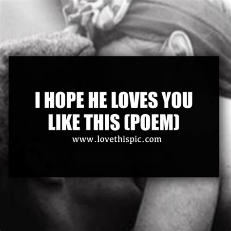 I Hope He Loves You Like This (poem