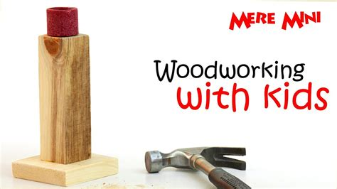 kids woodworking project candlestick mere mini youtube