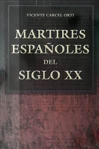 Martires Espanoles Del Siglo Xx By Cr U00f3nica Nacional
