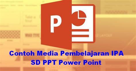 contoh media pembelajaran ipa sd  power point file