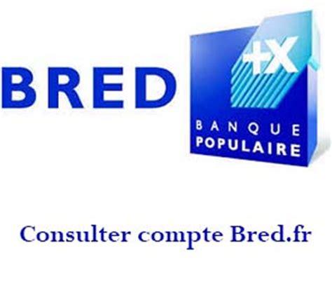 www bred fr acc 232 s banque bred mon compte particuliers en ligne