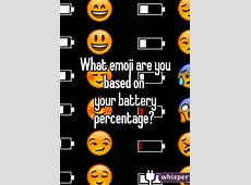 What emoji are you based on your battery percentage?