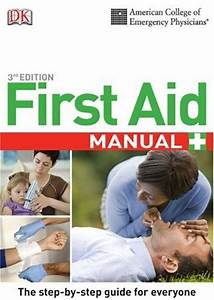 First Aid Manual  The Step By Step Guide For Everyone