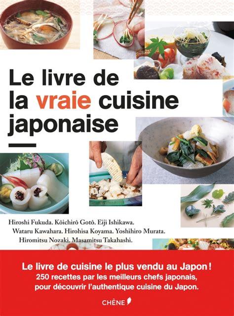 le livre de cuisine le livre de la vraie cuisine japonaise le japon en