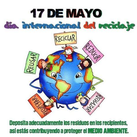 17 de mayo dia internacional del RECICLAJE Conservacion