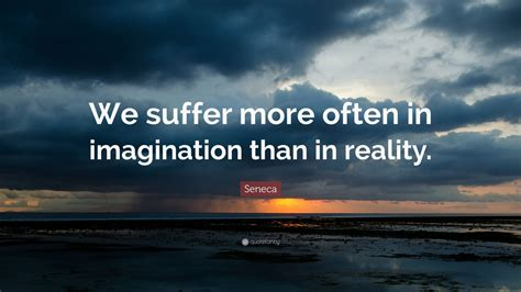 seneca quote  suffer    imagination   reality  wallpapers quotefancy