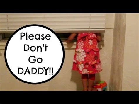 Please Don't Go Daddy!! Youtube