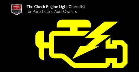 check engine light service the check engine light checklist for porsche and audi owners