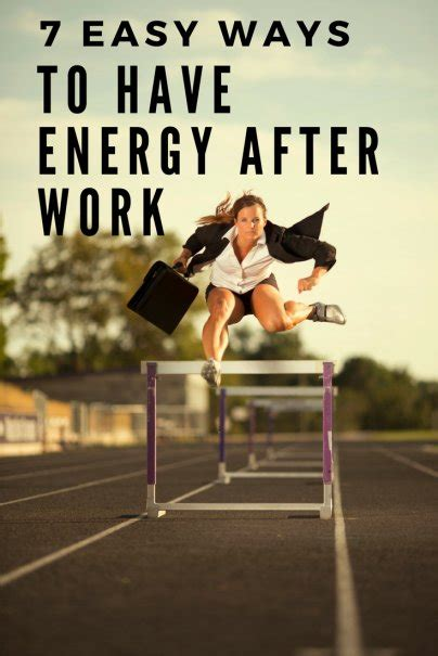 7 Easy Ways To Have Energy After Work