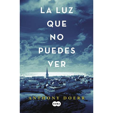 Sternzeichen Löwe 2015 by La Luz Que No Puedes Ver Anthony Doerr Un Libro Para
