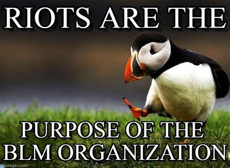 Blm Memes - riots blm riots are the on memegen