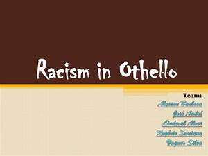 Othello racism essay tuition assignments available othello racism ...