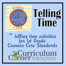 Telling Time 1st Grade  The Curriculum Corner 123