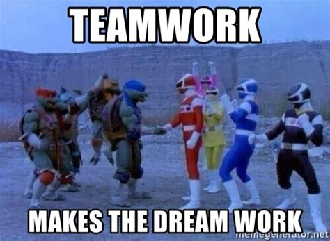 Teamwork Makes The Dreamwork Meme - teamwork makes the dream work ninja turtles and power rangers meme generator