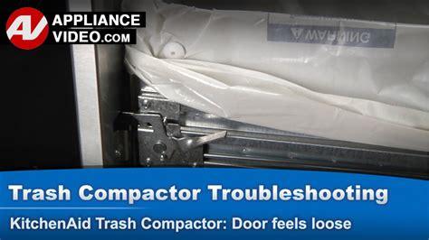 trash compactor door feels loose  opening  sealing youtube
