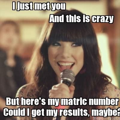 This Is Crazy Meme - meme creator i just met you and this is crazy but here s my matric number could i get my resu