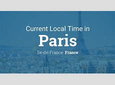 Current Local Time in Paris, ÎledeFrance, France
