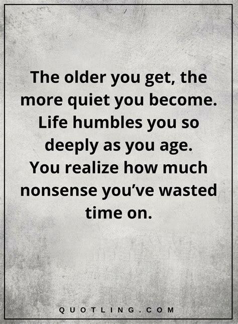 life quotes  older     quiet