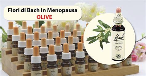 fiori di bach in menopausa olive fiori di bach in menopausa 01 menopausa