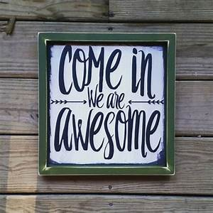 Wood Sign | Come in we are awesome | Modern inspired Wood ...