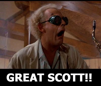 Great Scott Meme - january 2013 page 3 world series dreaming
