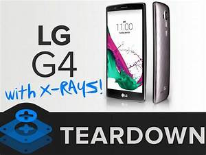 Lg G4 Teardown  Ifixit Gives High Repairability Score To