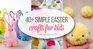 40+ Simple Easter Crafts for Kids - One Little Project