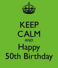 Keep Calm and Happy 50th Birthday