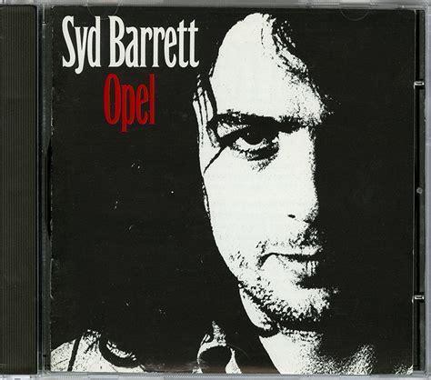 Syd Barrett Opel by Pink Floyd Archives U K Syd Barrett Cd Discography