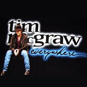 "Retro Single Review: Tim McGraw, ""Everywhere"" – Country ..."