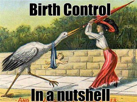 Birth Control Meme - image gallery contraception funny