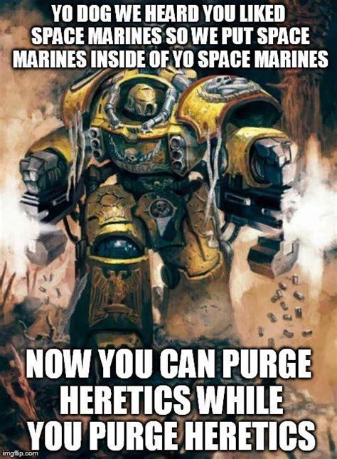 Space Marine Memes - image result for warhammer 40k meme funnyhammer pinterest warhammer 40k warhammer 40000