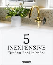 cheap kitchen backsplashes diy kitchen backsplashes popsugar home