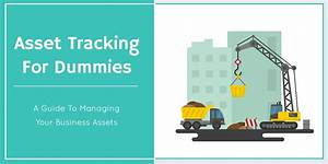 Asset Tracking For Dummies  A Simple Guide For You